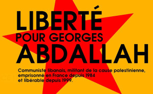 "Liberté pour Georges Ibrahim Abdallah<small class=""fine""> </small>!"